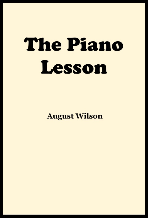 the piano lesson essays Read this literature essay and over 87,000 other research documents the thorough synopsis of the piano lesson the thorough synopsis of the piano lesson a true work.